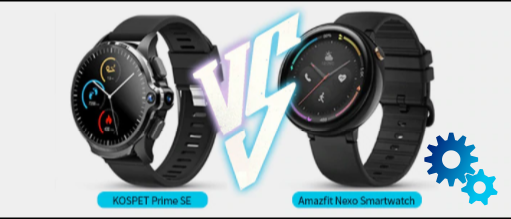 KOSPET Prime SE Vs. Amazfit Nexo Smartwatch Phone: What Makes The Differences Of $180?